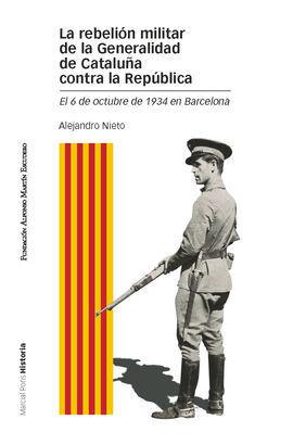 LA REBELION MILITAR DE LA GENERALIDAD DE CATALUÑA CONTRA LA REPUB