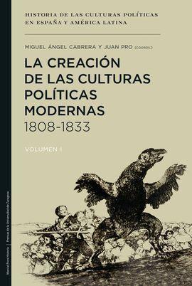 LA CREACIÓN DE LAS CULTURAS POLÍTICAS MODERNAS I, 1808-1833
