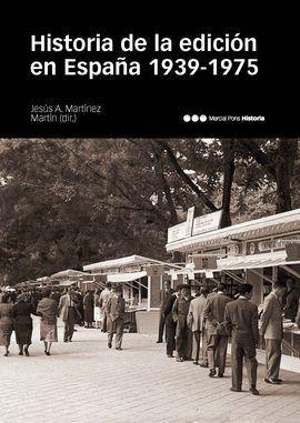 HISTORIA DE LA EDICION EN ESPAÑA (1939-1975)