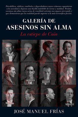 GALERIA DE ASESINOS SIN ALMA LA ESTIRPE DE CAIN