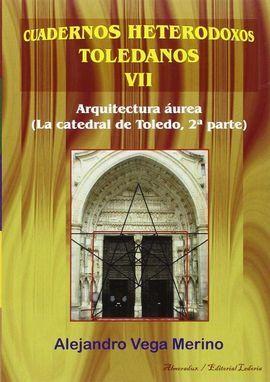 ARQUITECTURA ÁUREA (CATEDRAL DE TOLEDO, 2ª PARTE)