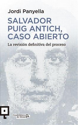 SALVADOR PUIG ANTICH, CASO ABIERTO