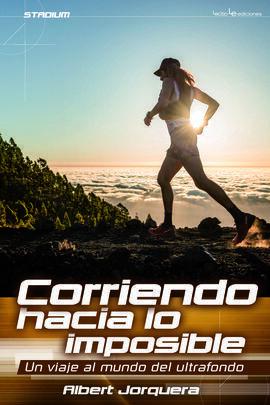 CORRIENDO HACIA LO IMPOSIBLE