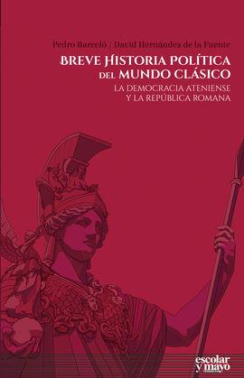 BREVE HISTORIA POLITICA DEL MUNDO CLASICO