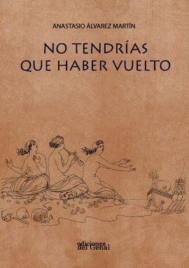 NO TENDRÍAS QUE HABER VUELTO