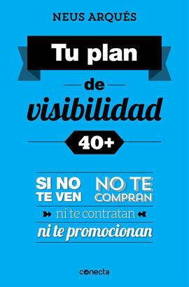 CONSTRUYE TU PLAN DE VISIBILIDAD 40+