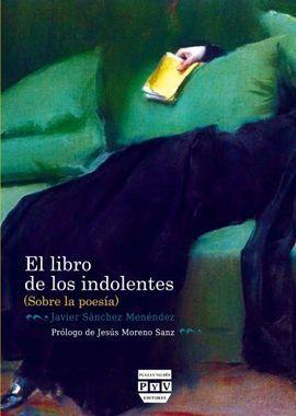 EL LIBRO DE LOS INDOLENTES (SOBRE POESÍA)