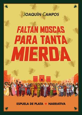 FALTAN MOSCAS PARA TANTA MIERDA
