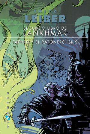 SEGUNDO LIBRO DE LANKHMAR. FAFHRD Y EL RATONERO GRIS