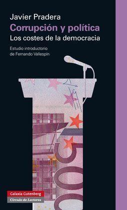 CORRUPCION Y POLITICA. LOS COSTES DE LA DEMOCRACIA