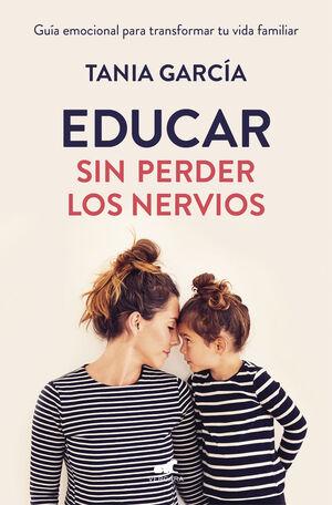 EDUCAR SIN PERDER LOS NERVIOS