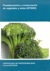 UF0063: PREELABORACIÓN Y CONSERVACIÓN DE VEGETALES Y SETAS