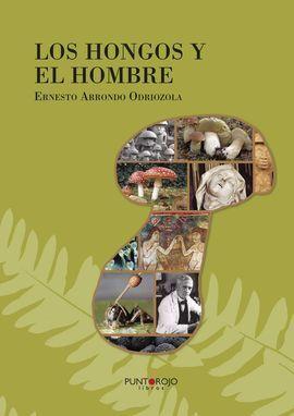 LOS HONGOS Y EL HOMBRE