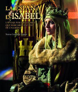 LA ESPAÑA DE ISABEL. EDICION ACTUALIZADA