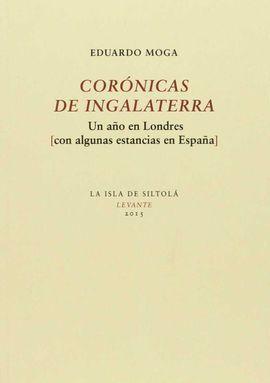 CORONICAS DE INGALATERRA. UN AÑO EN LONDRES (CON ALGUNAS ESTANCIA