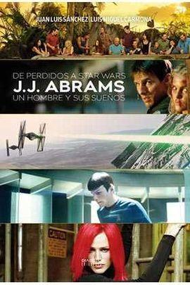 DE PERDIDOS A STAR WARS.J. J. ABRAMS: UN HOMBRE Y SUS SUEÑOS