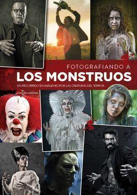 FOTOGRAFIANDO A LOS MONSTRUOS