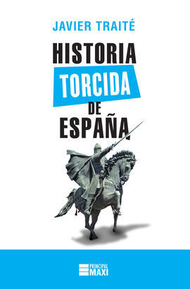 HISTORIA TORCIDA DE ESPAÑA - MAXI