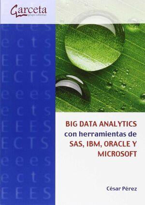 BIG DATA ANALYTICS CON HERRAMIENTA SAS IBM ORACLE Y MICROSO