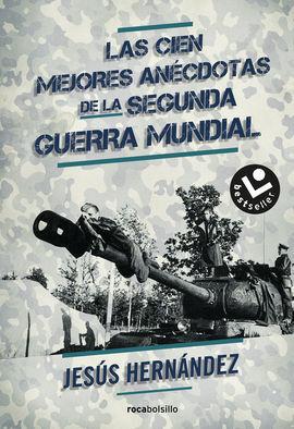 LAS CIEN MEJORES ANÉCDOTAS DE LA II GUERRA MUNDIAL