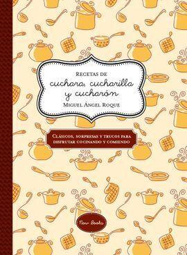 RECETAS DE CUCHARA, CUCHARILLA Y CUCHARÓN