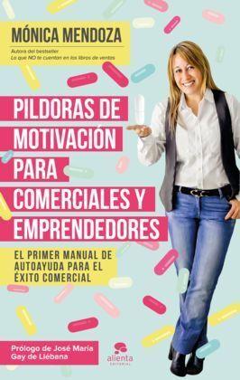 PILDORAS DE MOTIVACION PARA COMERCIALES Y EMPRENDE