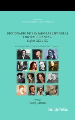 DICCIONARIO DE PENSADORAS ESPAÑOLAS CONTEMPORÁNEAS. SIGLOS XIX Y XX