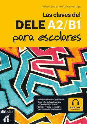 LAS CLAVES DEL NUEVO DELE ESCOLAR A1-B2 + CD