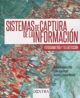 SISTEMAS DE CAPTURA DE INFORMACIÓN:  FOTOGRAMETRÍA Y TELEDETECCIÓN