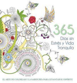365 DIAS SIN ESTRES Y VIDA TRANQUILA