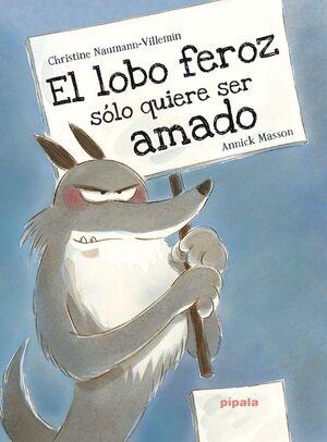 EL LOBO FEROZ SOLO QUIERE SER AMADO
