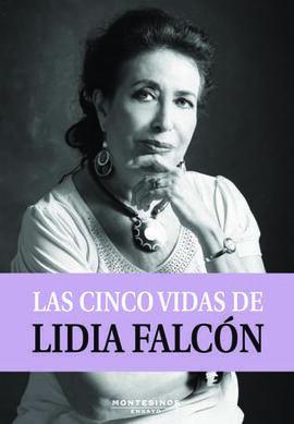 CINCO VIDAS DE LIDIA FALCON