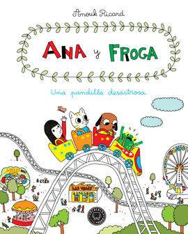 ANA Y FROGA PANDILLA DESASTROSA, UNA  TOMO 3
