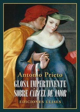 GLOSA IMPERTINENTE SOBRE CÁRCEL DE AMOR
