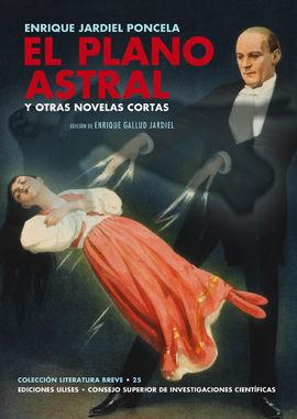 EL PLANO ASTRAL Y OTRAS NOVELAS CORTAS