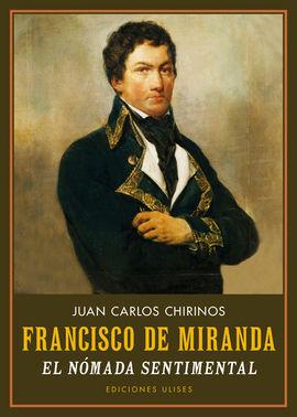 FRANCISCO DE MIRANDA. EL NÓMADA SENTIMENTAL