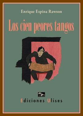 LOS CIEN PEORES TANGOS