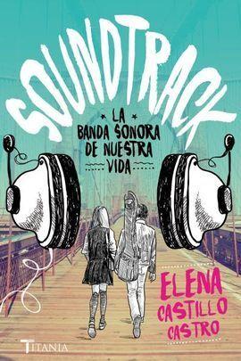SOUNDTRACK. LA BANDA SONORA DE NUESTRA VIDA
