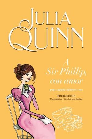 A SIR PHILLIP, CON AMOR (BRIDGERTON 5)