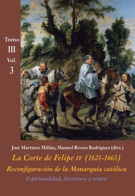 CORTE DE FELIPE IV (1621-1665)  TOMO III VOL3, LA