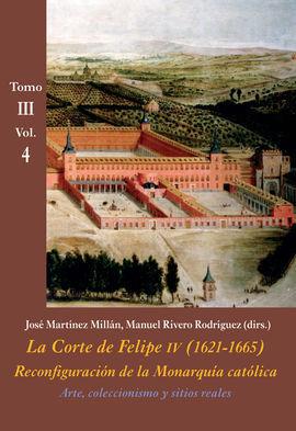 CORTE DE FELIPE IV (1621-1665)  TOMO III VOL4, LA