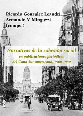 NARRATIVAS DE LA COHESIÓN SOCIAL EN PUBLICACIONES PERIÓDICAS DEL CONO SUR AMERIC