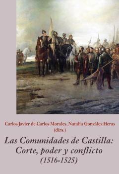 LAS COMUNIDADES DE CASTILLA. CORTE, PODER Y CONFLICTO (1516-1525)