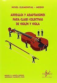 ARREGLOS Y ADAPTACIONES PARA CLASES COLECTIVAS DE VIOLIN Y VIOLA