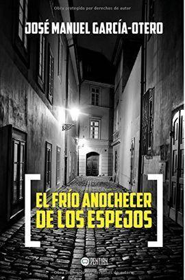 EL FRIO ANOCHECER DE LOS ESPEJOS