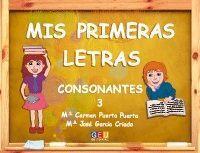 MIS PRIMERAS LETRAS 3 CONSONANTES GEU