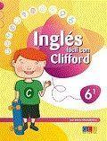 INGLES FACIL CON CLIFFORD 6.1 EDUC. PRIMARIA