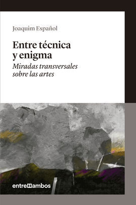 ENTRE TÉCNICA Y ENIGMA