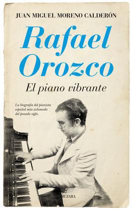 RAFAEL OROZCO, EL PIANO VIBRANTE
