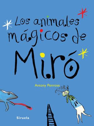 LOS ANIMALES MAGICOS DE MIRO
